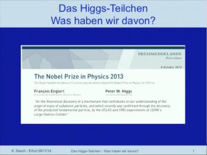 Das Higgs-Teilchen - Was haben wir davon?