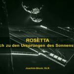 Die ROSETTA Mission - Aufbruch zu den Ursprüngen des Sonnensystems