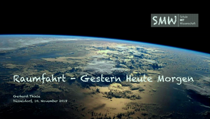 Raumfahrt: Gestern – Heute - Morgen